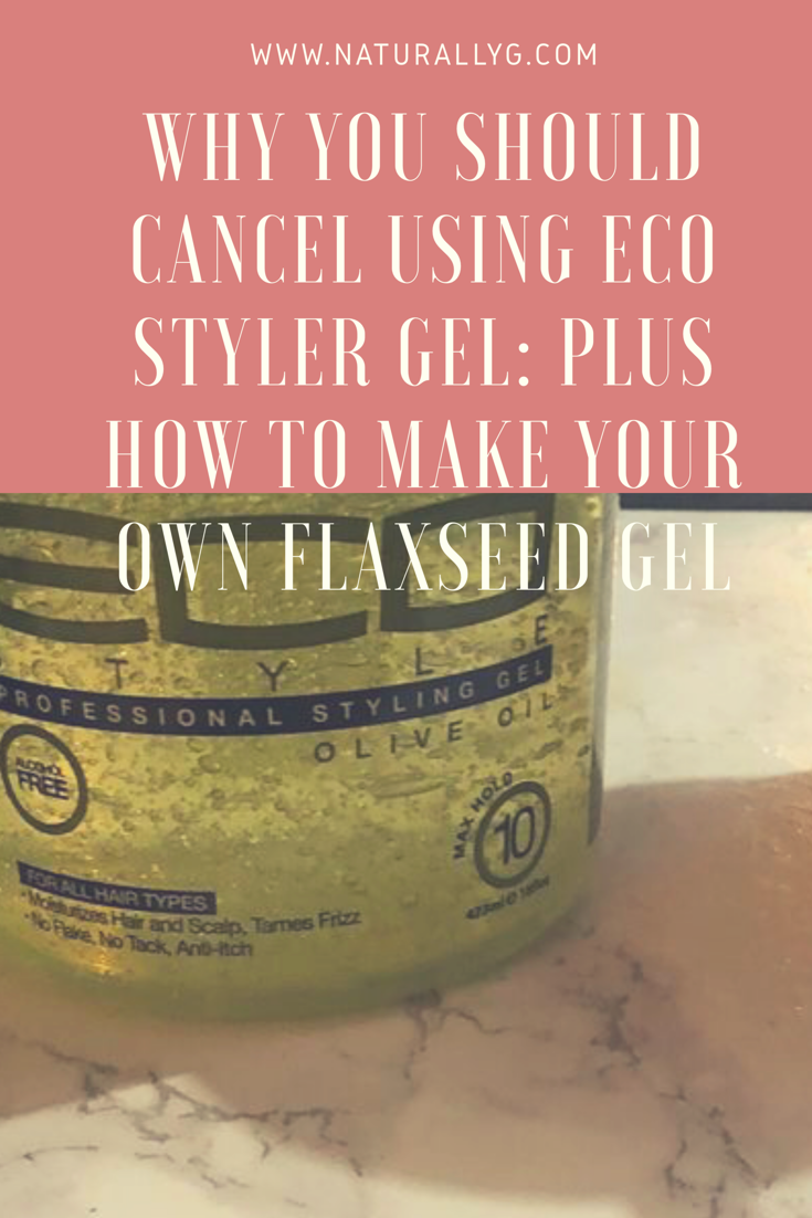 Why You Should Cancel Using Eco Styler Gel Plus All Natural Recipe For Flaxseed Gel Naturally G